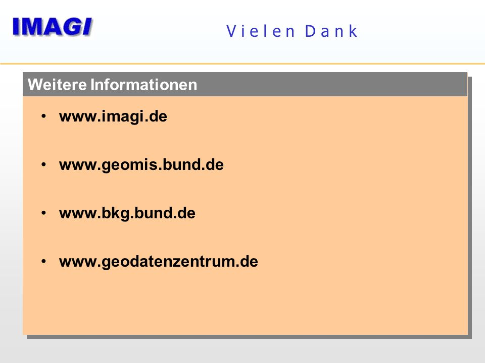 V i e l e n D a n k Weitere Informationen. www.imagi.de.