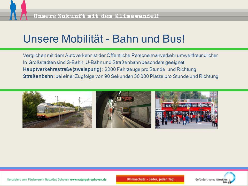 Unsere Mobilität - Bahn und Bus!