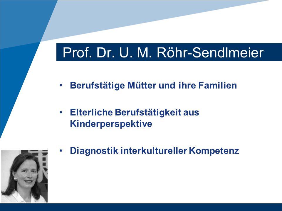 Prof. Dr. U. M. Röhr-Sendlmeier