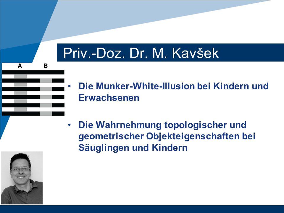 Priv.-Doz. Dr. M. Kavšek Die Munker-White-Illusion bei Kindern und Erwachsenen.