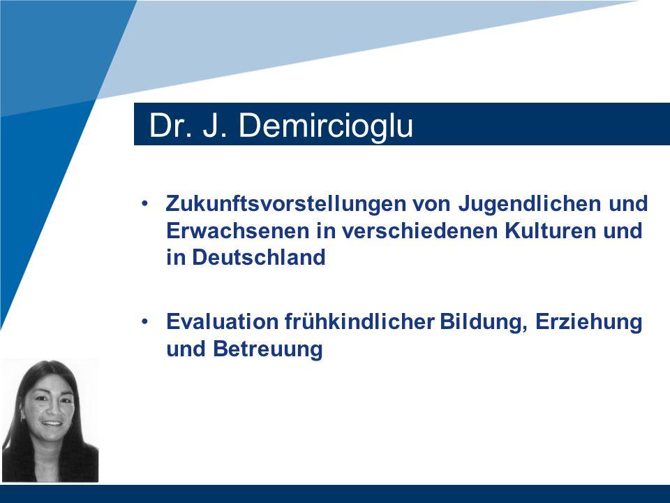 Dr. J. Demircioglu Zukunftsvorstellungen von Jugendlichen und Erwachsenen in verschiedenen Kulturen und in Deutschland.