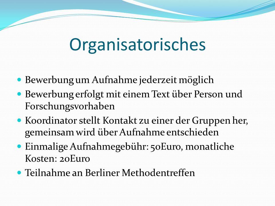 Organisatorisches Bewerbung um Aufnahme jederzeit möglich