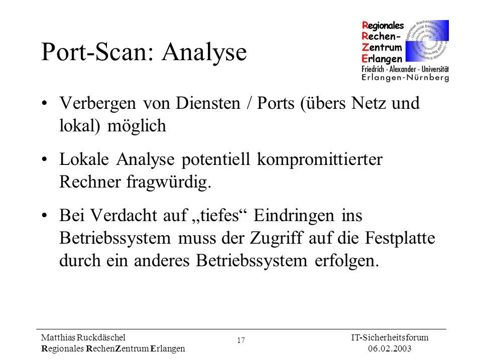 Port-Scan: AnalyseVerbergen von Diensten / Ports (übers Netz und lokal) möglich. Lokale Analyse potentiell kompromittierter Rechner fragwürdig.