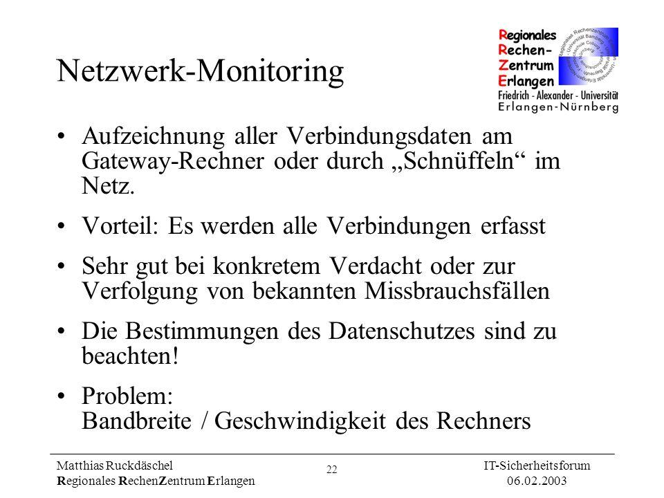 """Netzwerk-MonitoringAufzeichnung aller Verbindungsdaten am Gateway-Rechner oder durch """"Schnüffeln im Netz."""