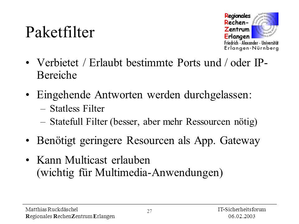 Paketfilter Verbietet / Erlaubt bestimmte Ports und / oder IP-Bereiche