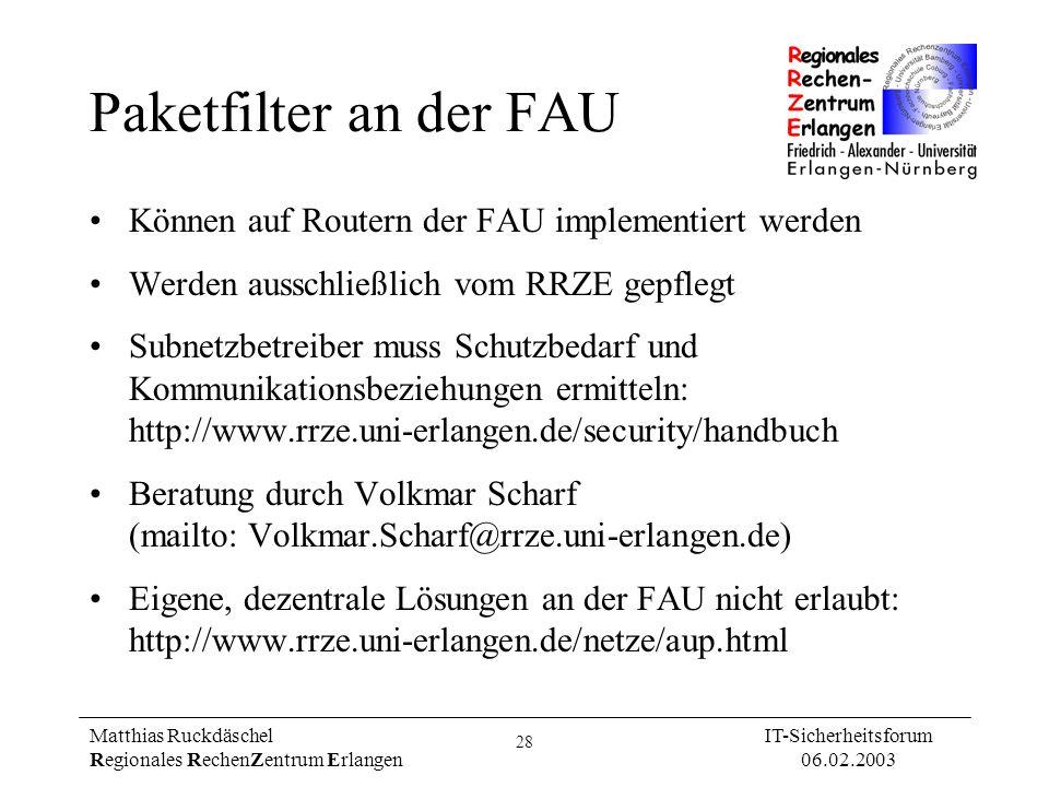 Paketfilter an der FAU Können auf Routern der FAU implementiert werden