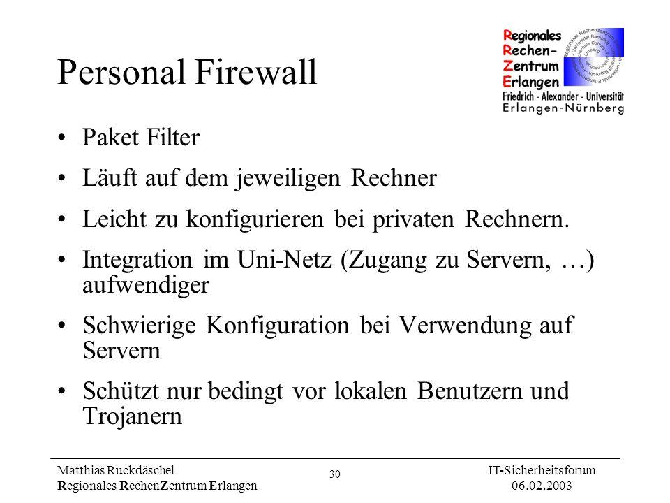 Personal Firewall Paket Filter Läuft auf dem jeweiligen Rechner
