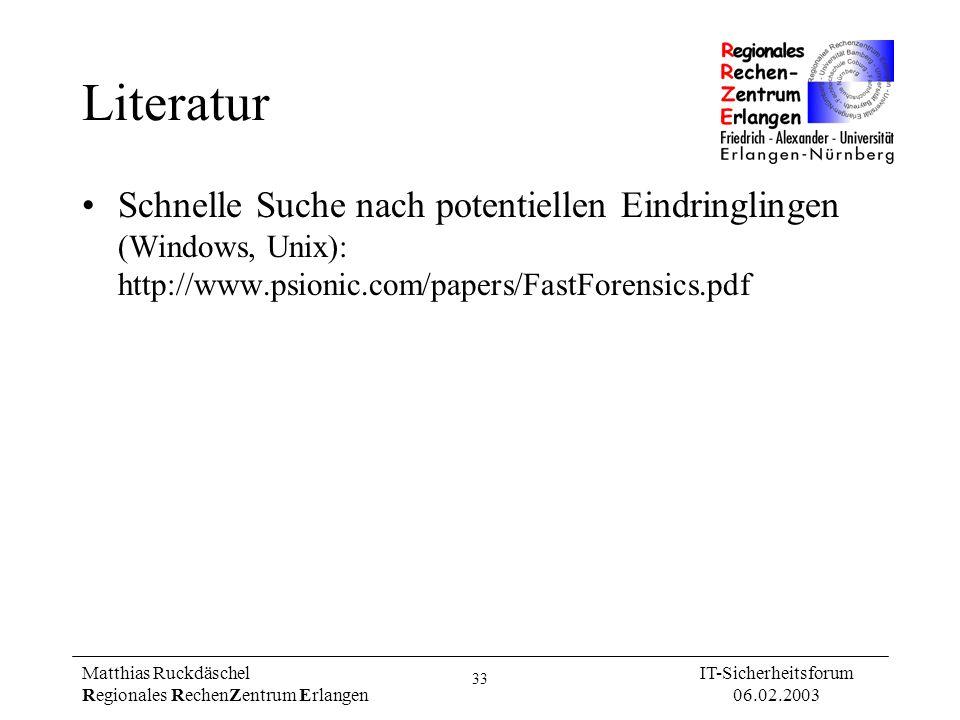 LiteraturSchnelle Suche nach potentiellen Eindringlingen (Windows, Unix): http://www.psionic.com/papers/FastForensics.pdf.