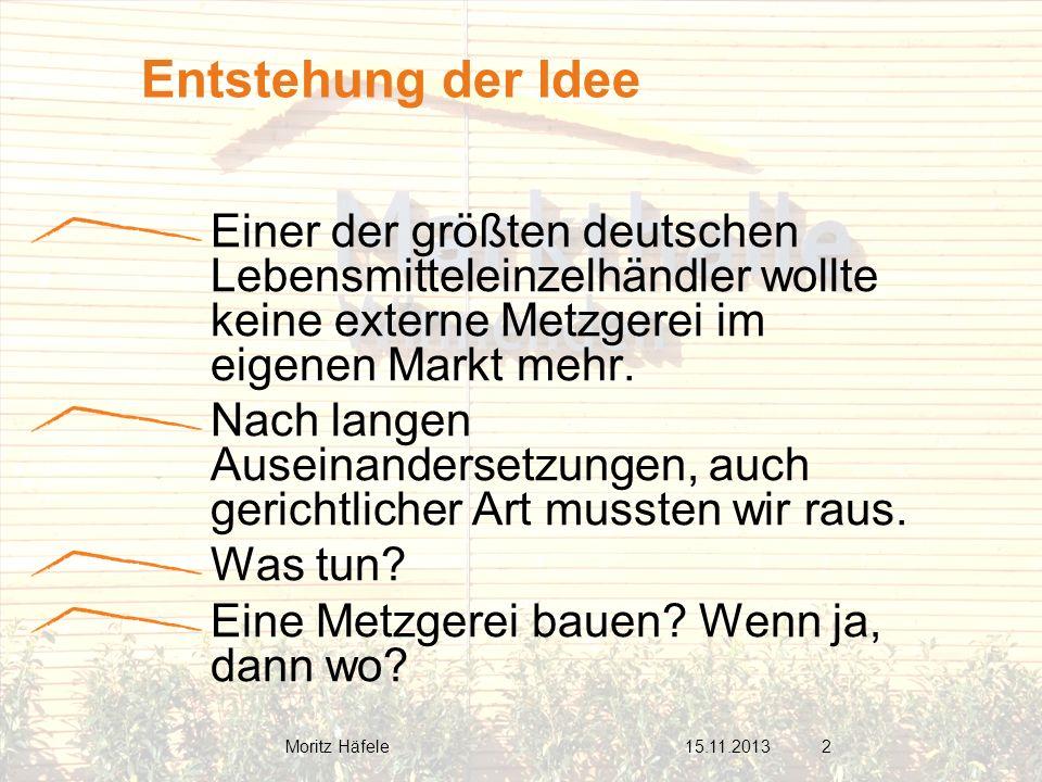 Entstehung der Idee Einer der größten deutschen Lebensmitteleinzelhändler wollte keine externe Metzgerei im eigenen Markt mehr.