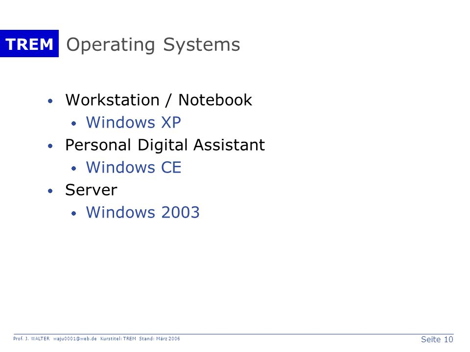 Operating Systems Workstation / Notebook Windows XP