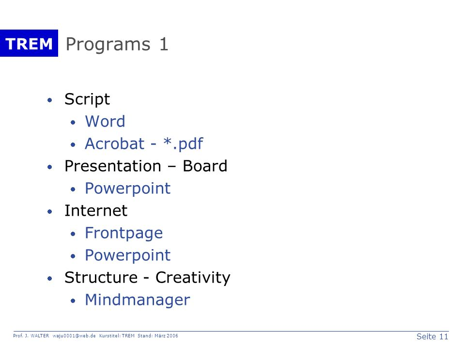 Programs 1 Script Word Acrobat - *.pdf Presentation – Board Powerpoint