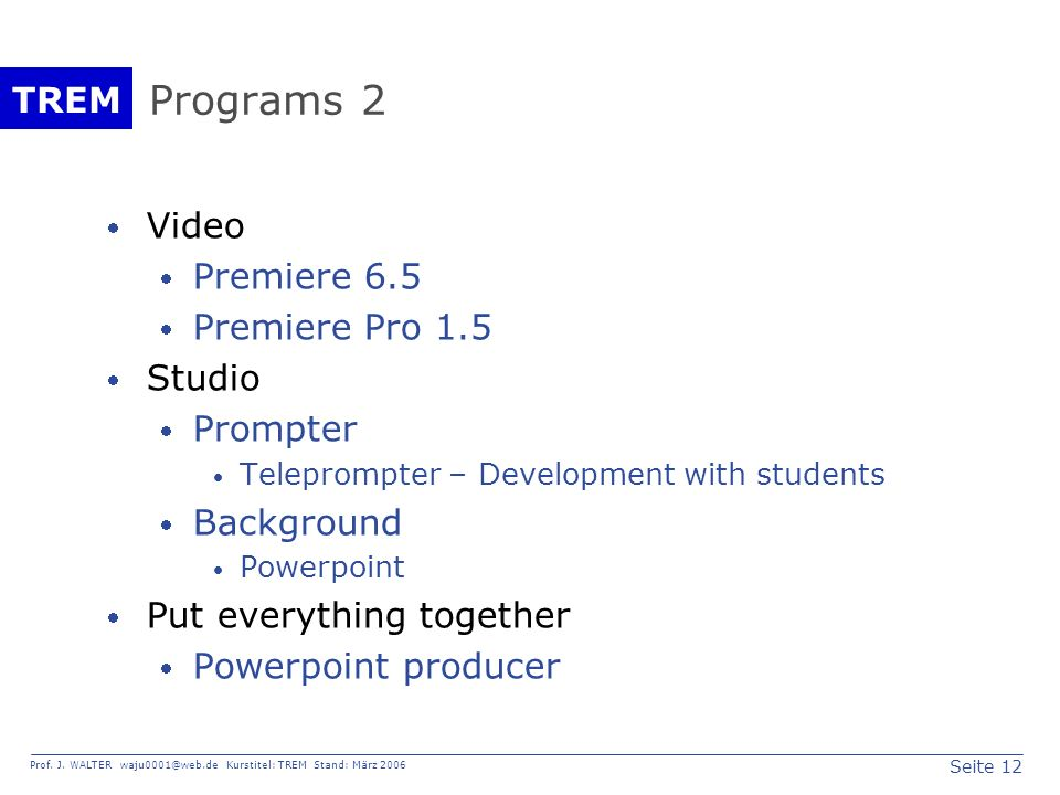 Programs 2 Video Premiere 6.5 Premiere Pro 1.5 Studio Prompter