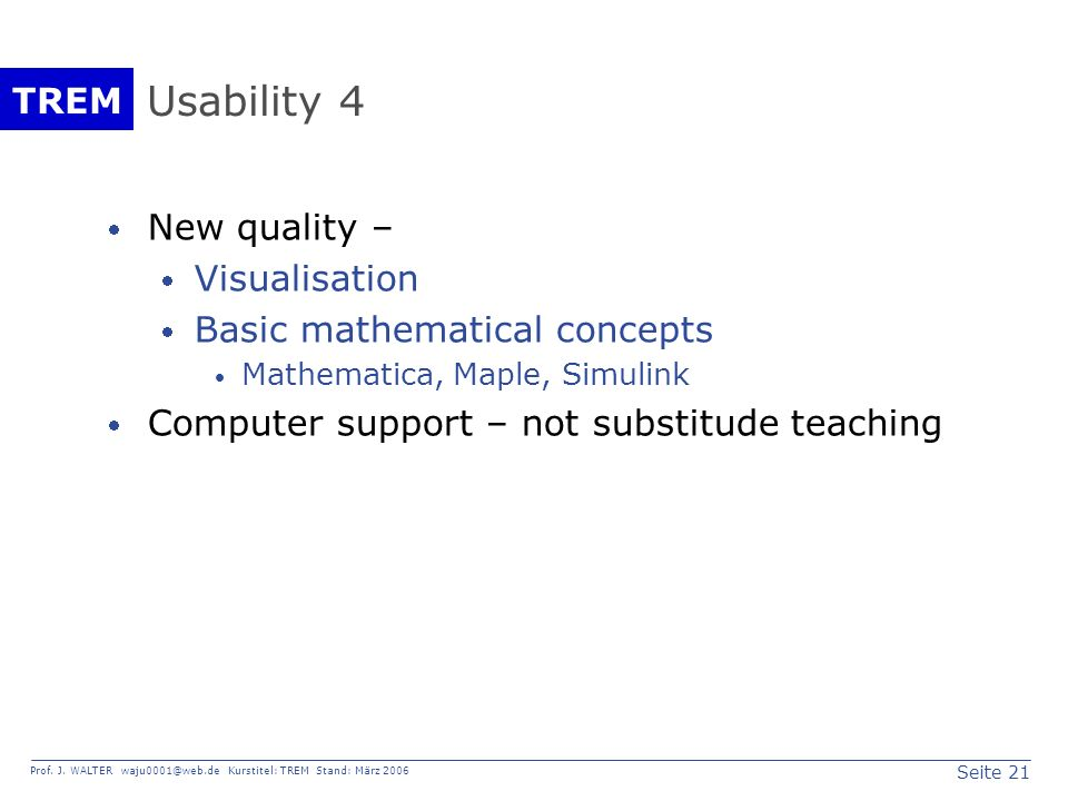 Usability 4 New quality – Visualisation Basic mathematical concepts