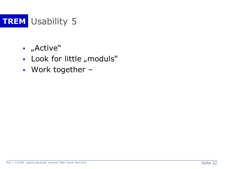 "Usability 5 ""Active Look for little ""moduls Work together –"