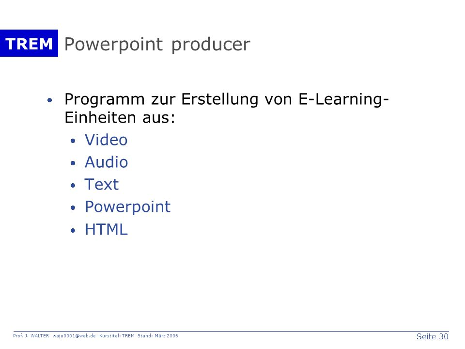 Powerpoint producer Programm zur Erstellung von E-Learning-Einheiten aus: Video. Audio. Text. Powerpoint.