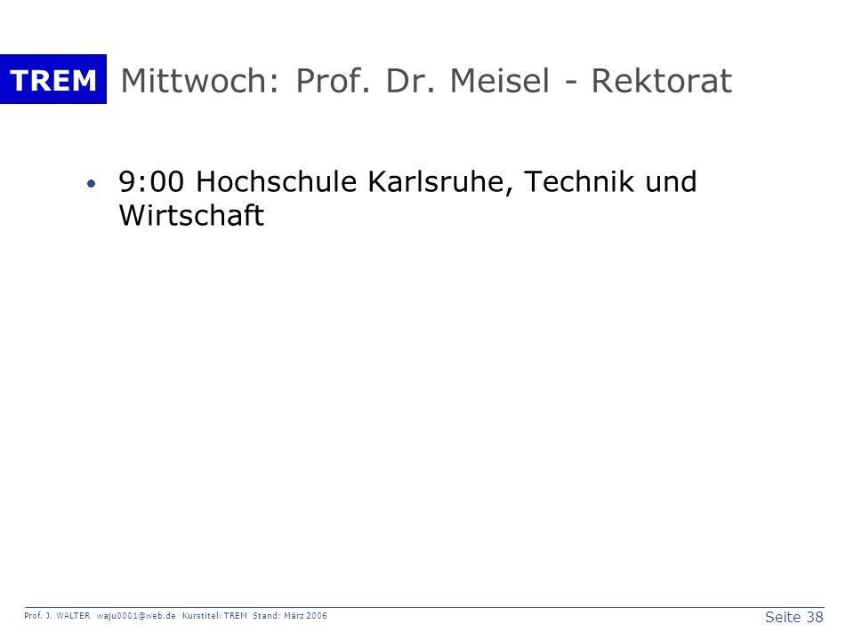 Mittwoch: Prof. Dr. Meisel - Rektorat