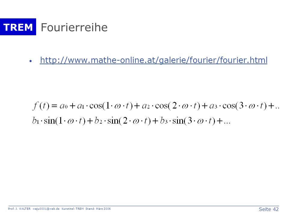 Fourierreihe http://www.mathe-online.at/galerie/fourier/fourier.html