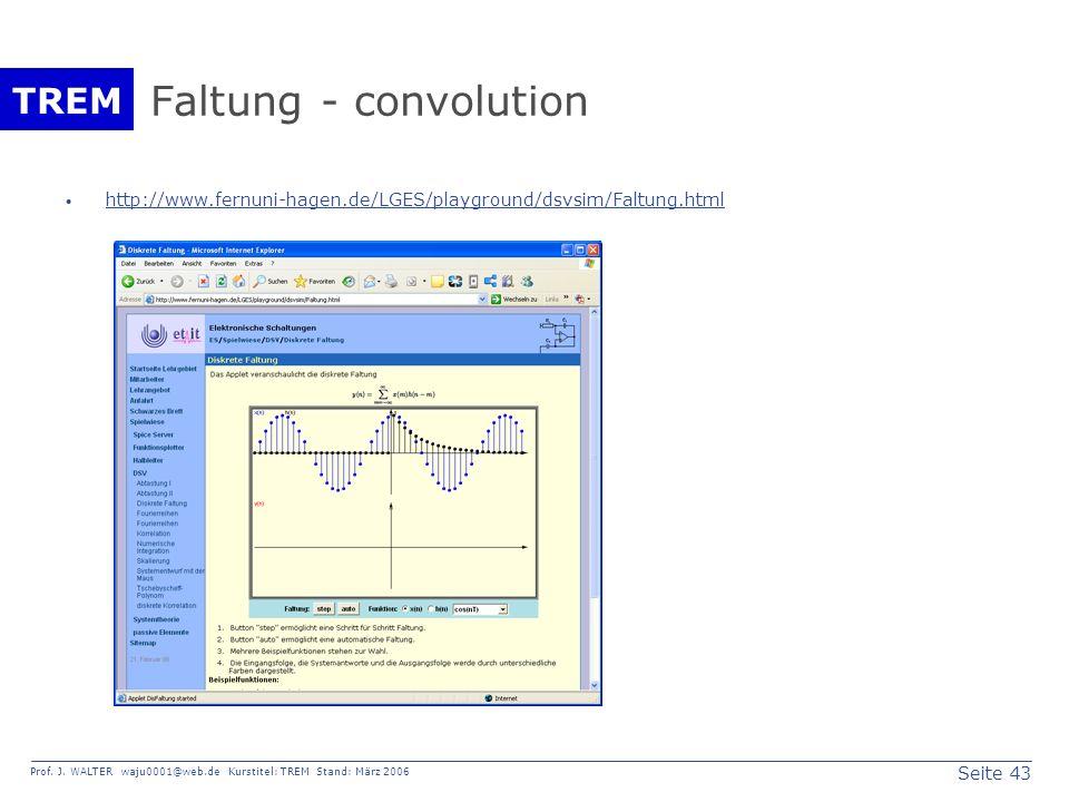 Faltung - convolution http://www.fernuni-hagen.de/LGES/playground/dsvsim/Faltung.html
