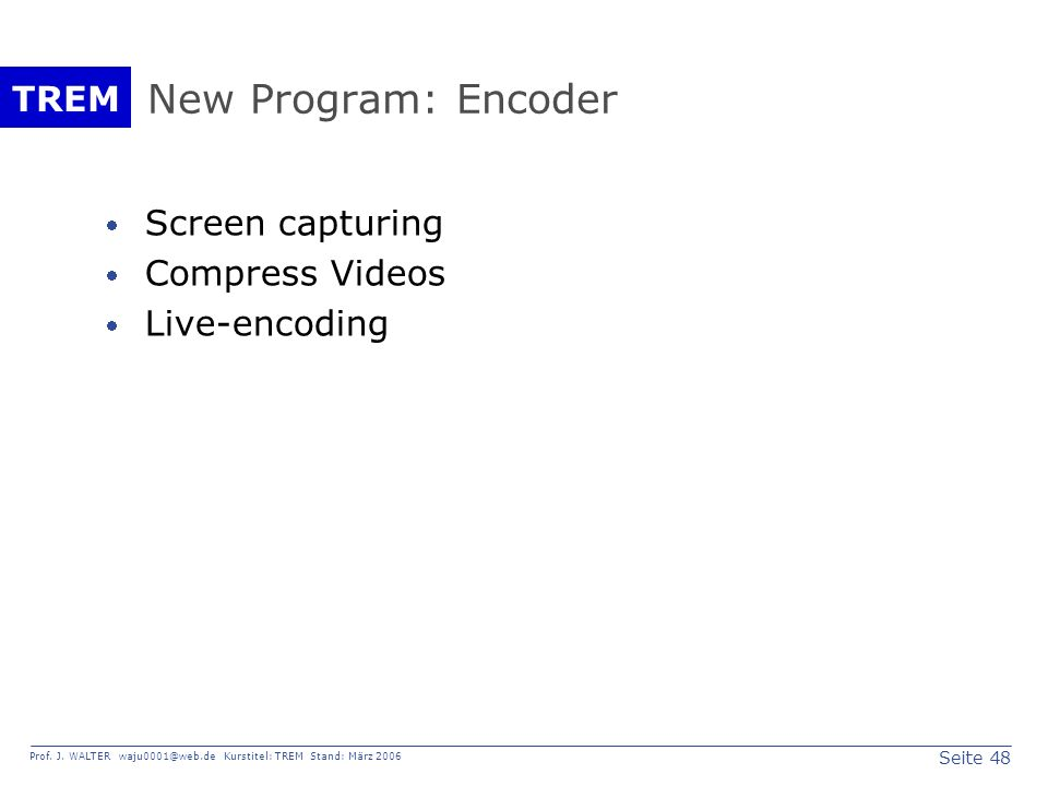 New Program: Encoder Screen capturing Compress Videos Live-encoding