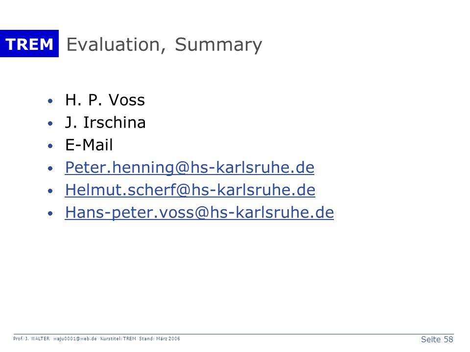 Evaluation, Summary H. P. Voss J. Irschina E-Mail
