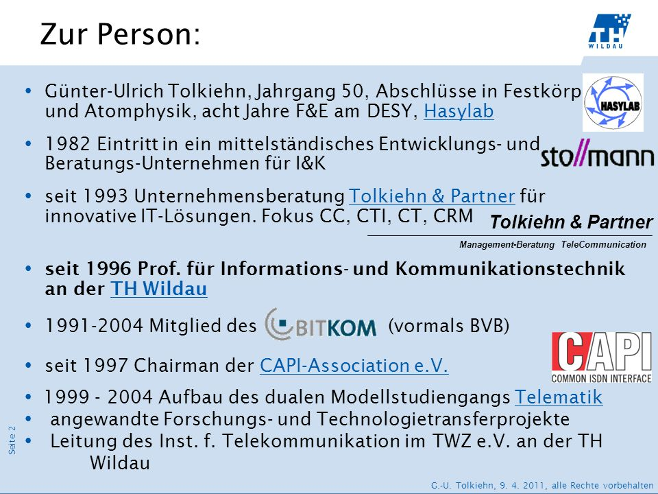 Zur Person:Günter-Ulrich Tolkiehn, Jahrgang 50, Abschlüsse in Festkörper- und Atomphysik, acht Jahre F&E am DESY, Hasylab.