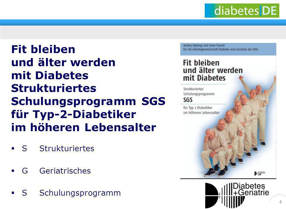 Fit bleiben und älter werden mit Diabetes Strukturiertes Schulungsprogramm SGS für Typ-2-Diabetiker im höheren Lebensalter