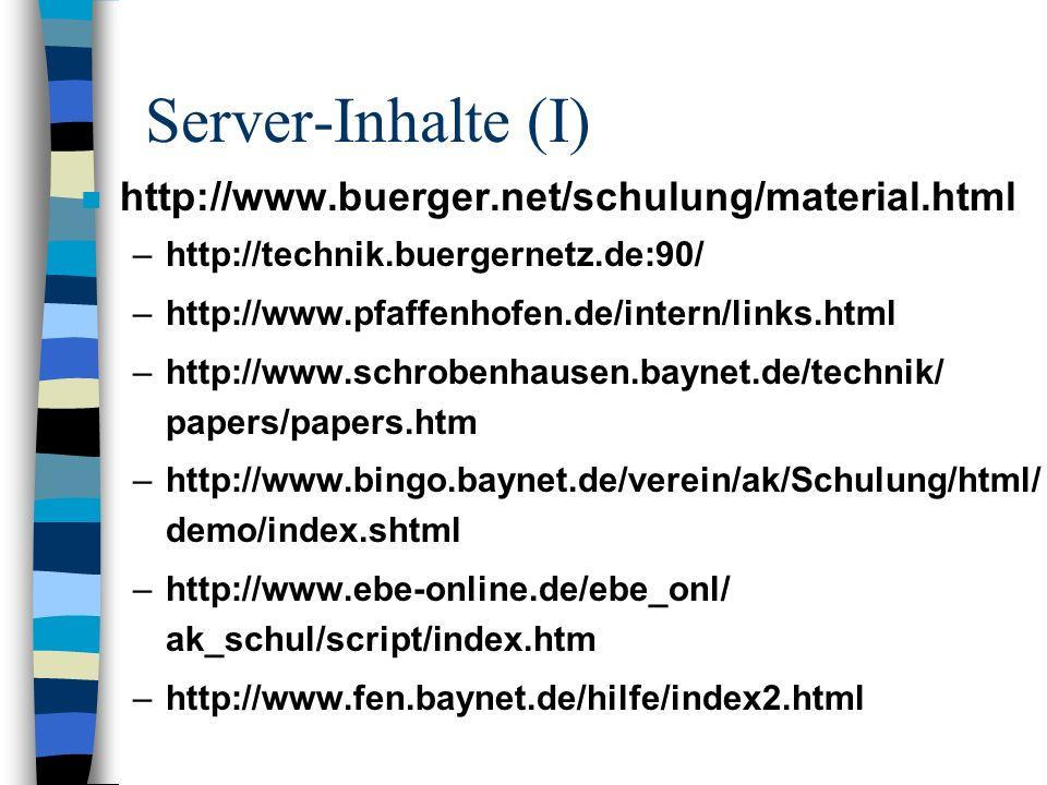 Server-Inhalte (I) http://www.buerger.net/schulung/material.html