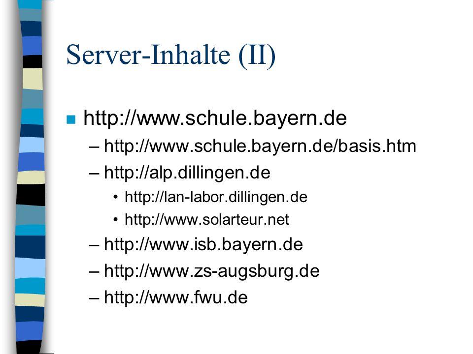 Server-Inhalte (II) http://www.schule.bayern.de