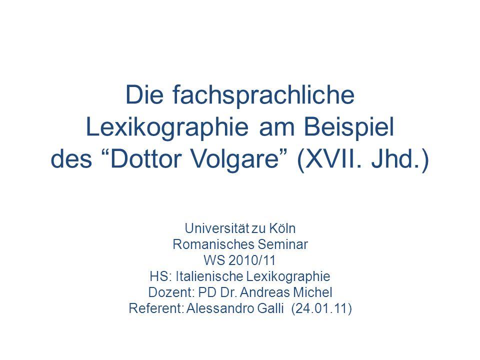 Die fachsprachliche Lexikographie am Beispiel des Dottor Volgare (XVII. Jhd.)