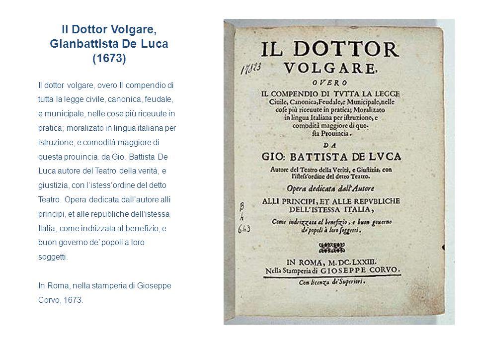 Il Dottor Volgare, Gianbattista De Luca (1673)