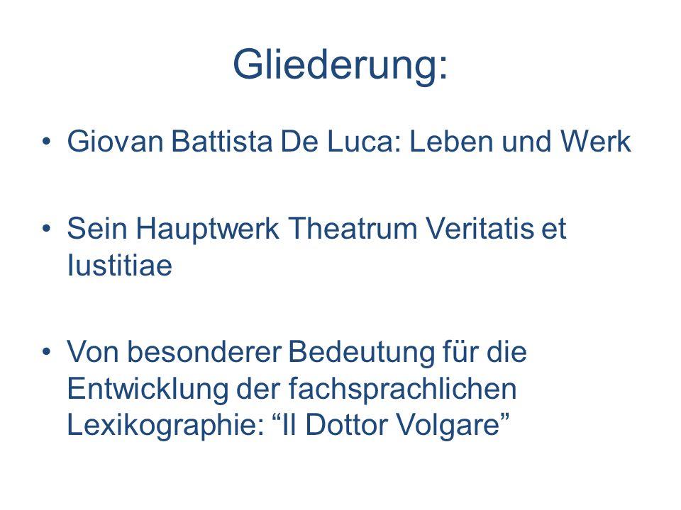 Gliederung: Giovan Battista De Luca: Leben und Werk