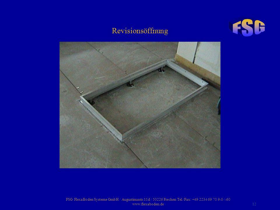 Revisionsöffnung FSG FlexaBoden Systeme GmbH / Augustinusstr.11d / 50226 Frechen Tel./Fax: +49 2234 69 70 9-0 /-60 www.flexaboden.de.