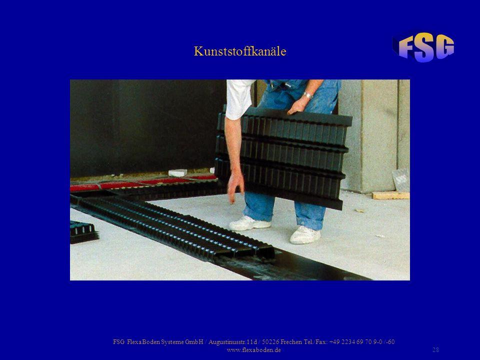 Kunststoffkanäle FSG FlexaBoden Systeme GmbH / Augustinusstr.11d / 50226 Frechen Tel./Fax: +49 2234 69 70 9-0 /-60 www.flexaboden.de.