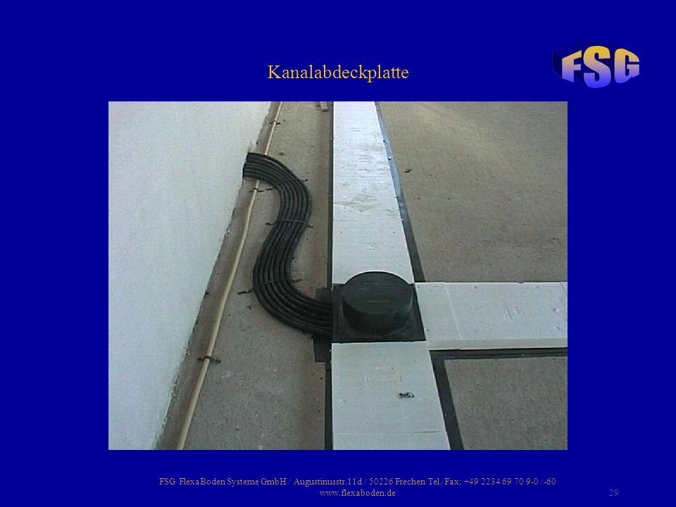 Kanalabdeckplatte FSG FlexaBoden Systeme GmbH / Augustinusstr.11d / 50226 Frechen Tel./Fax: +49 2234 69 70 9-0 /-60 www.flexaboden.de.