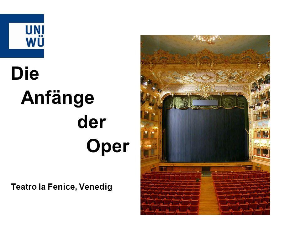 Die Anfänge der Oper Teatro la Fenice, Venedig