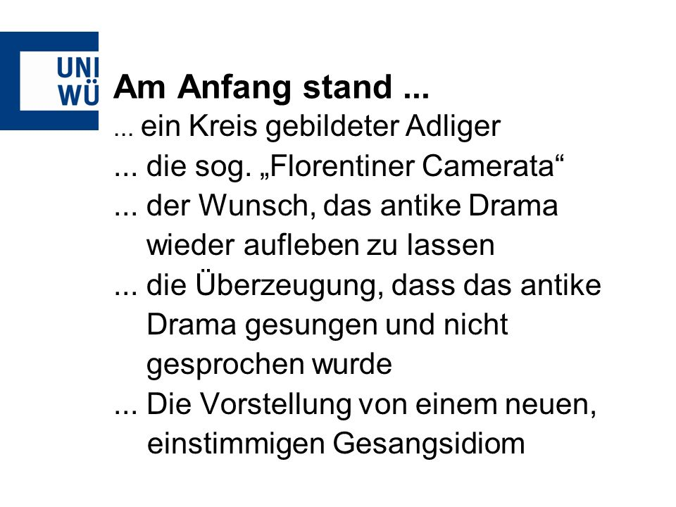 "Am Anfang stand ... ... die sog. ""Florentiner Camerata"