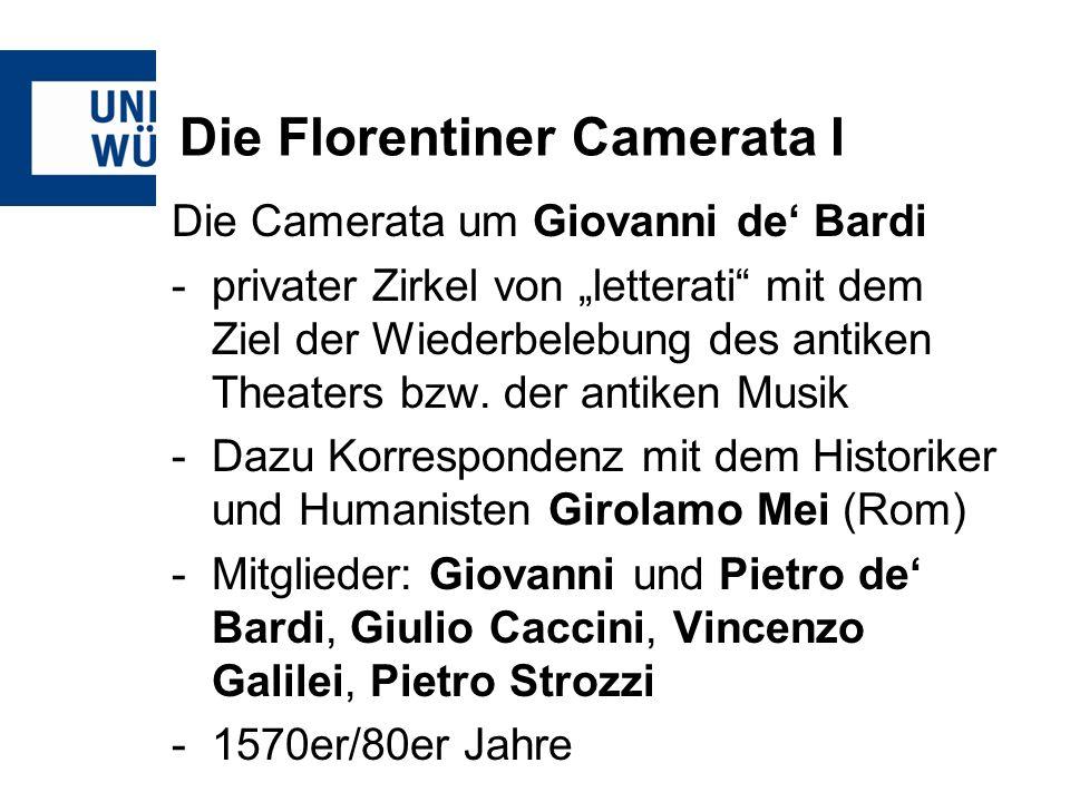 Die Florentiner Camerata I