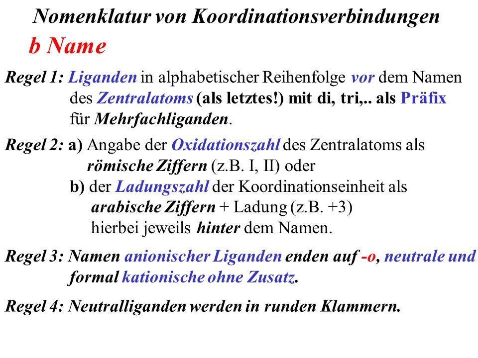 b Name Nomenklatur von Koordinationsverbindungen