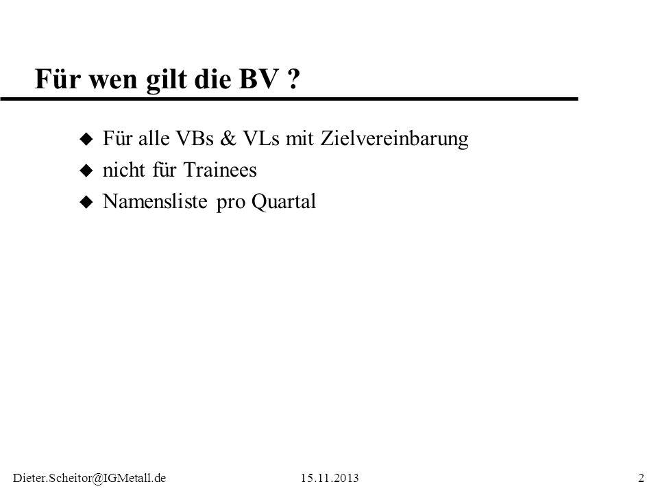 Für wen gilt die BV Für alle VBs & VLs mit Zielvereinbarung