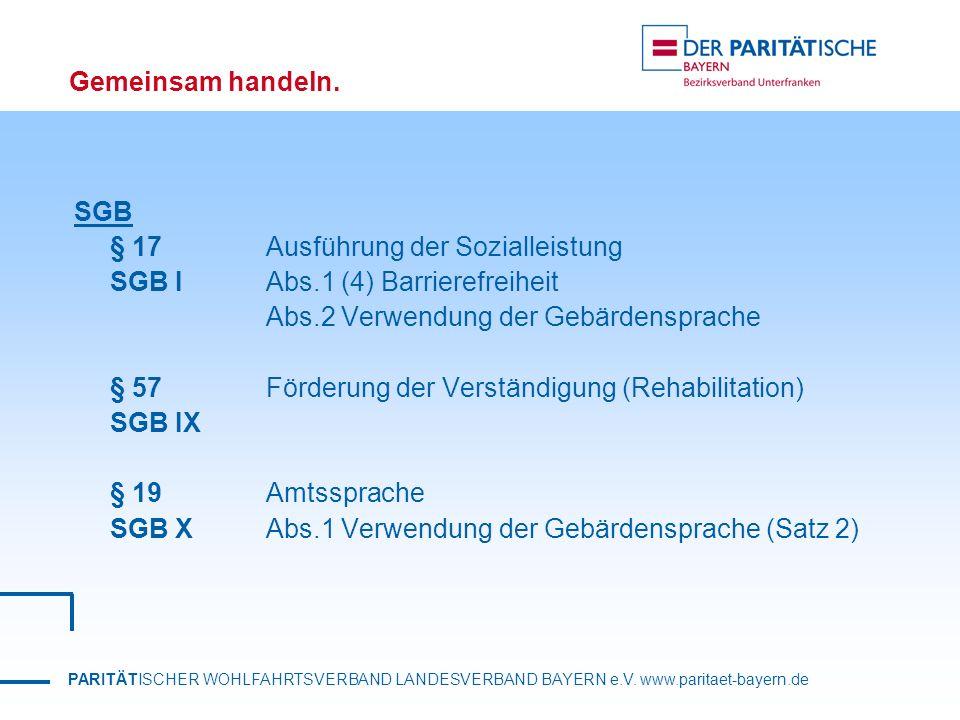 SGB § 17 Ausführung der Sozialleistung. SGB I Abs.1 (4) Barrierefreiheit. Abs.2 Verwendung der Gebärdensprache.