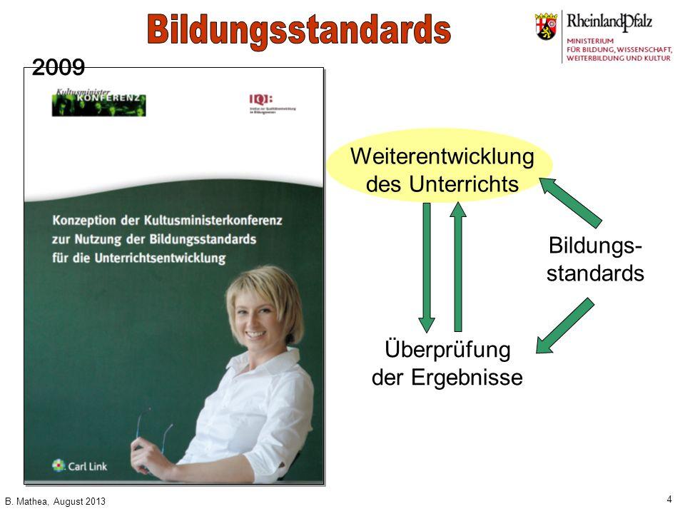 Bildungsstandards 2009 Weiterentwicklung des Unterrichts