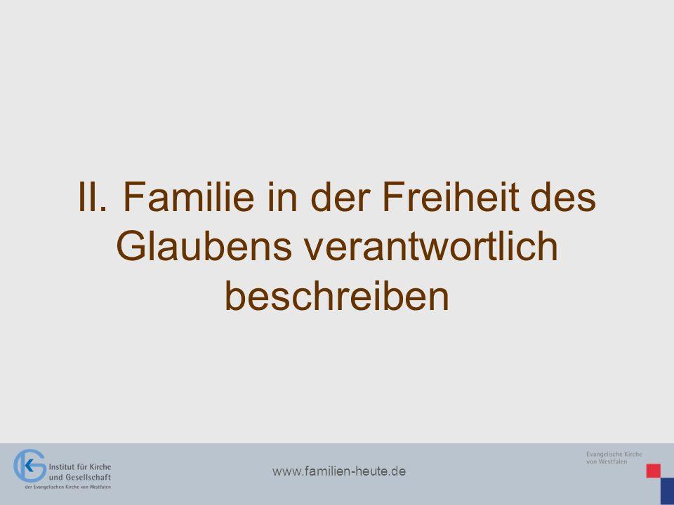 II. Familie in der Freiheit des Glaubens verantwortlich beschreiben
