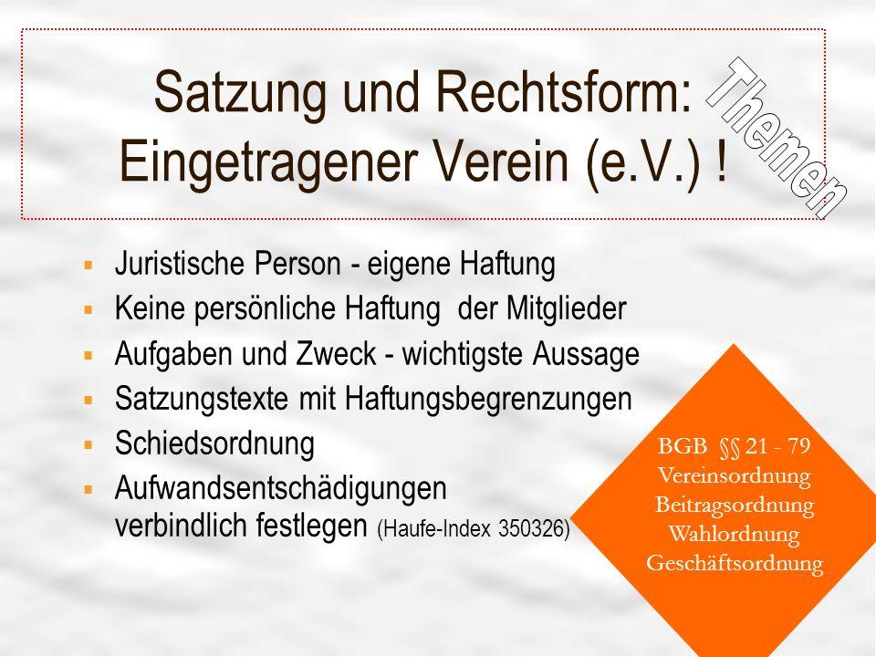 Satzung und Rechtsform: Eingetragener Verein (e.V.) !
