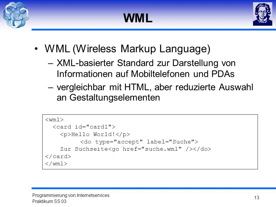 WML WML (Wireless Markup Language)