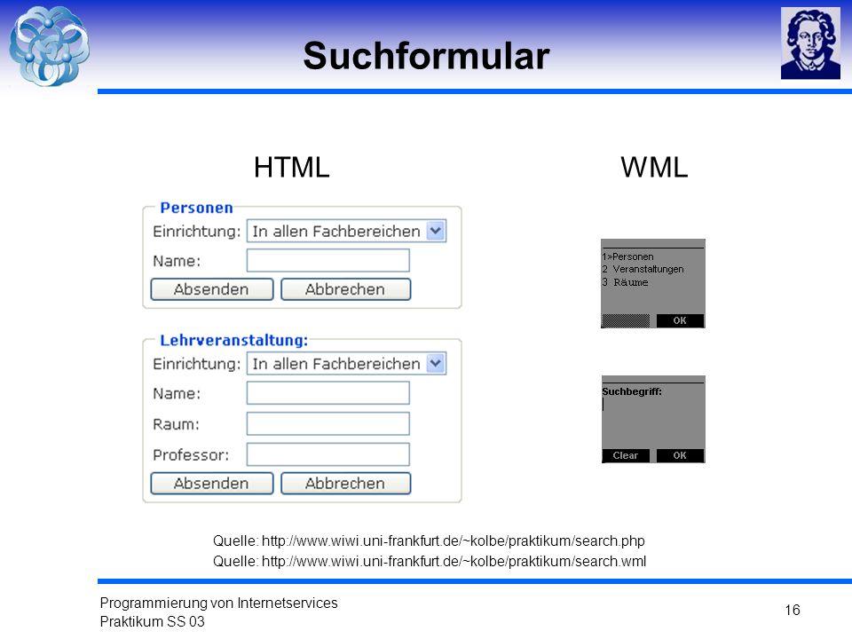 Suchformular HTML. WML. Quelle: http://www.wiwi.uni-frankfurt.de/~kolbe/praktikum/search.php.
