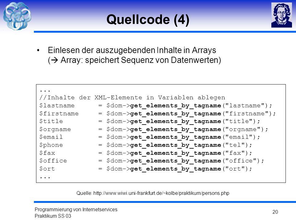 Quellcode (4) Einlesen der auszugebenden Inhalte in Arrays ( Array: speichert Sequenz von Datenwerten)