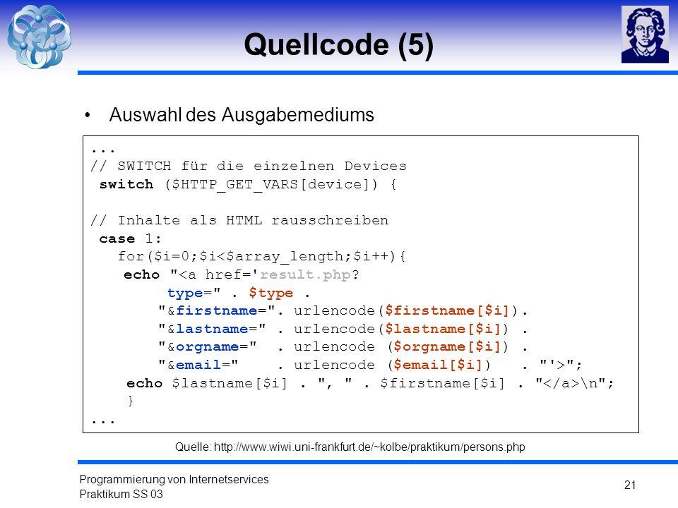 Quellcode (5) Auswahl des Ausgabemediums ...