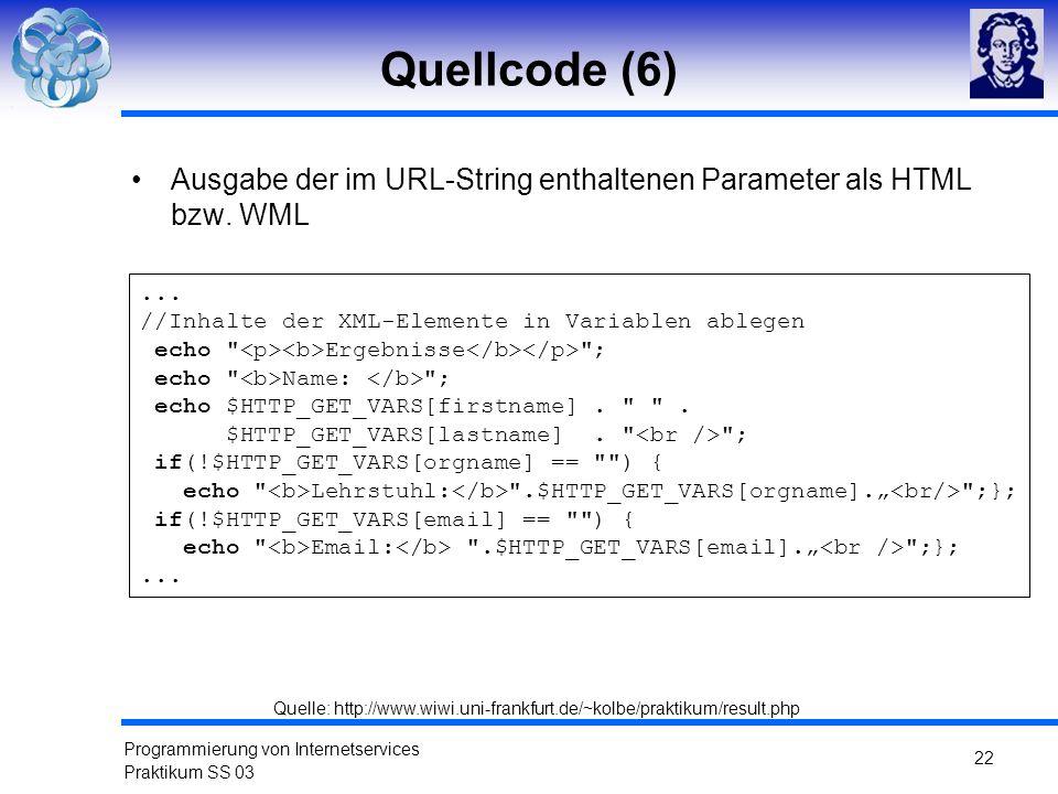 Quellcode (6) Ausgabe der im URL-String enthaltenen Parameter als HTML bzw. WML. ... //Inhalte der XML-Elemente in Variablen ablegen.
