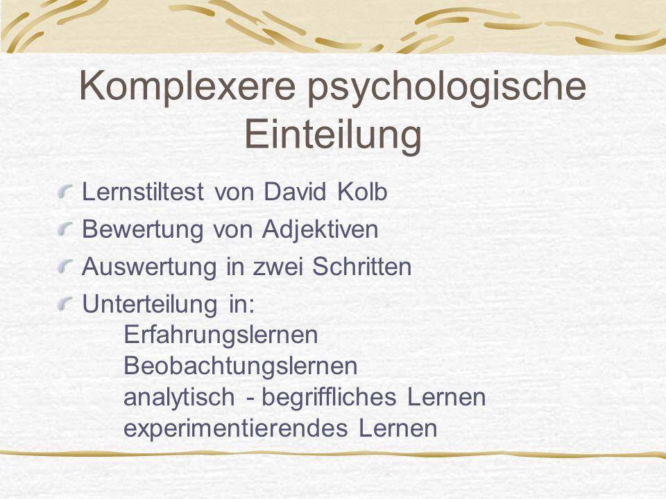 Komplexere psychologische Einteilung
