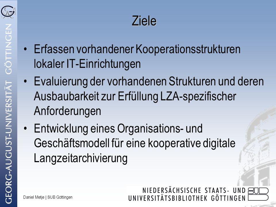Ziele Erfassen vorhandener Kooperationsstrukturen lokaler IT-Einrichtungen.